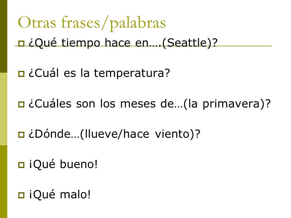 La temperatura ¿Cuál es la temperatura? 39 degrees (centigrade) (102 F) Hace 39 grados. (centígrado) -5 degrees (23 F) Hace cinco grados bajo cero.