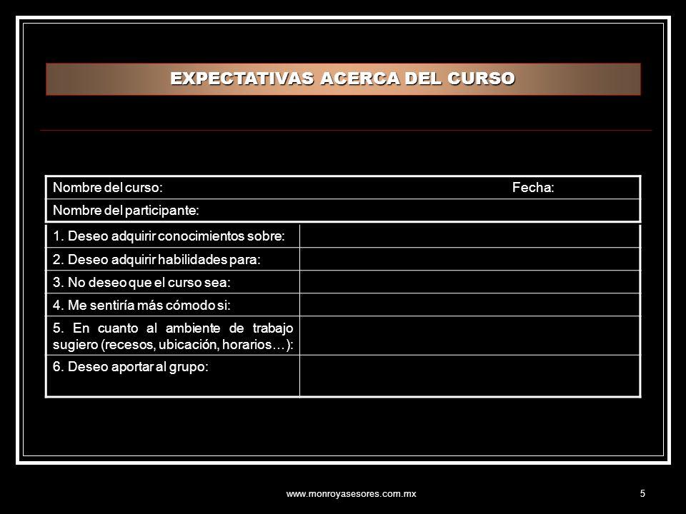 www.monroyasesores.com.mx5 EXPECTATIVAS ACERCA DEL CURSO 1.