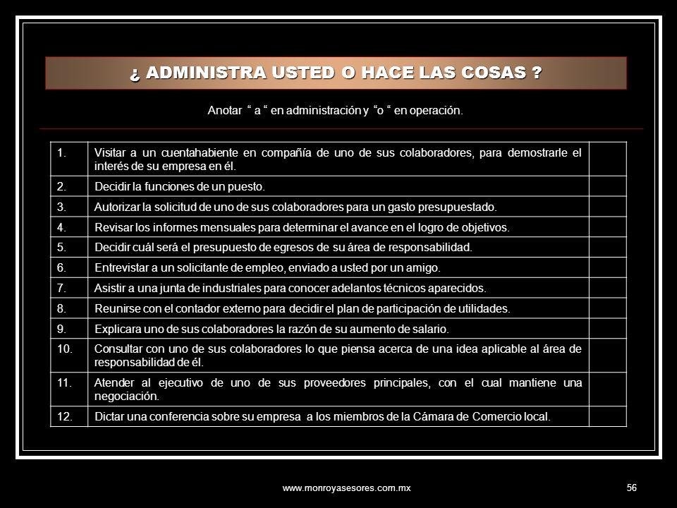 www.monroyasesores.com.mx56 ¿ ADMINISTRA USTED O HACE LAS COSAS .