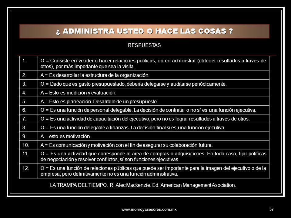 www.monroyasesores.com.mx57 ¿ ADMINISTRA USTED O HACE LAS COSAS .