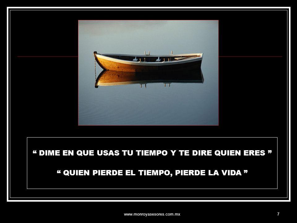 www.monroyasesores.com.mx8 El tiempo perdido, no se recupera jamás