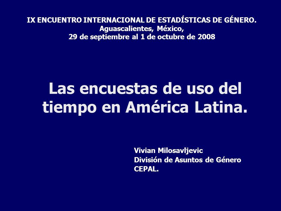 Encuestas y resultados publicados a través de internet Argentina 2005 http://www.buenosaires.gov.ar/ areas/hacienda/sis_estadistico/e ah_2005.php?menu_id=22670 http://www.buenosaires.gov.ar/ areas/hacienda/sis_estadistico/e ah_2005.php?menu_id=22670 Nicaragua 1998 http://unstats.un.org/unsd/dem ographic/sconcerns/tuse/Countr y/Nicaragua/sourceNic98a.pdf http://unstats.un.org/unsd/dem ographic/sconcerns/tuse/Countr y/Nicaragua/sourceNic98a.pdf México 2002 http://www.inegi.gob.mx/est/co ntenidos/espanol/sistemas/enut 2002/BD/default.asp?s=est&c=1 2826 http://www.inegi.gob.mx/est/co ntenidos/espanol/sistemas/enut 2002/BD/default.asp?s=est&c=1 2826