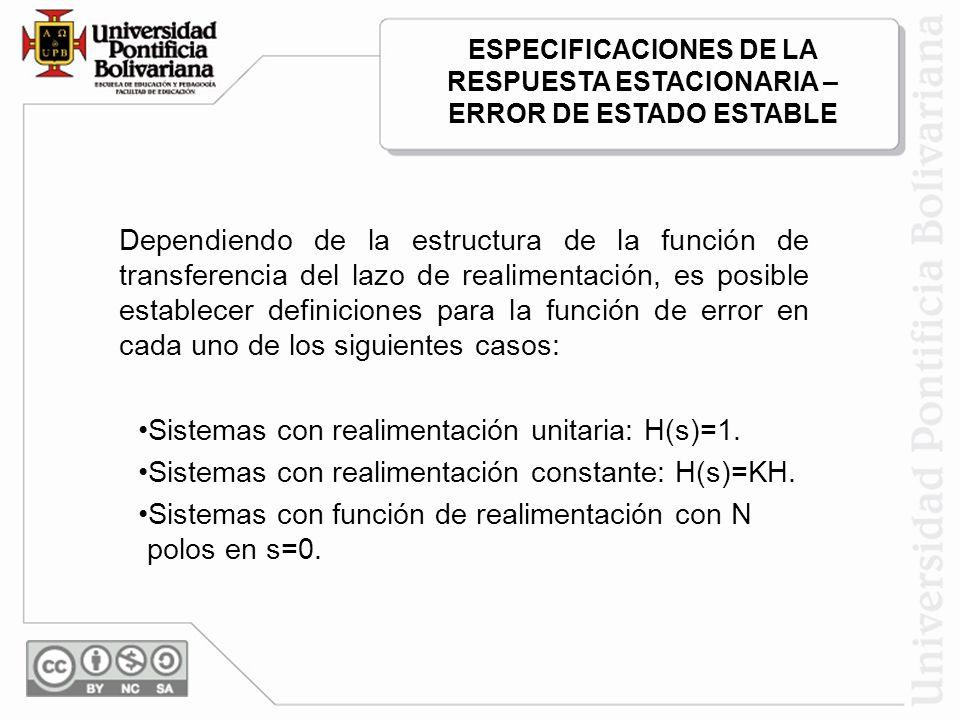 Dependiendo de la estructura de la función de transferencia del lazo de realimentación, es posible establecer definiciones para la función de error en