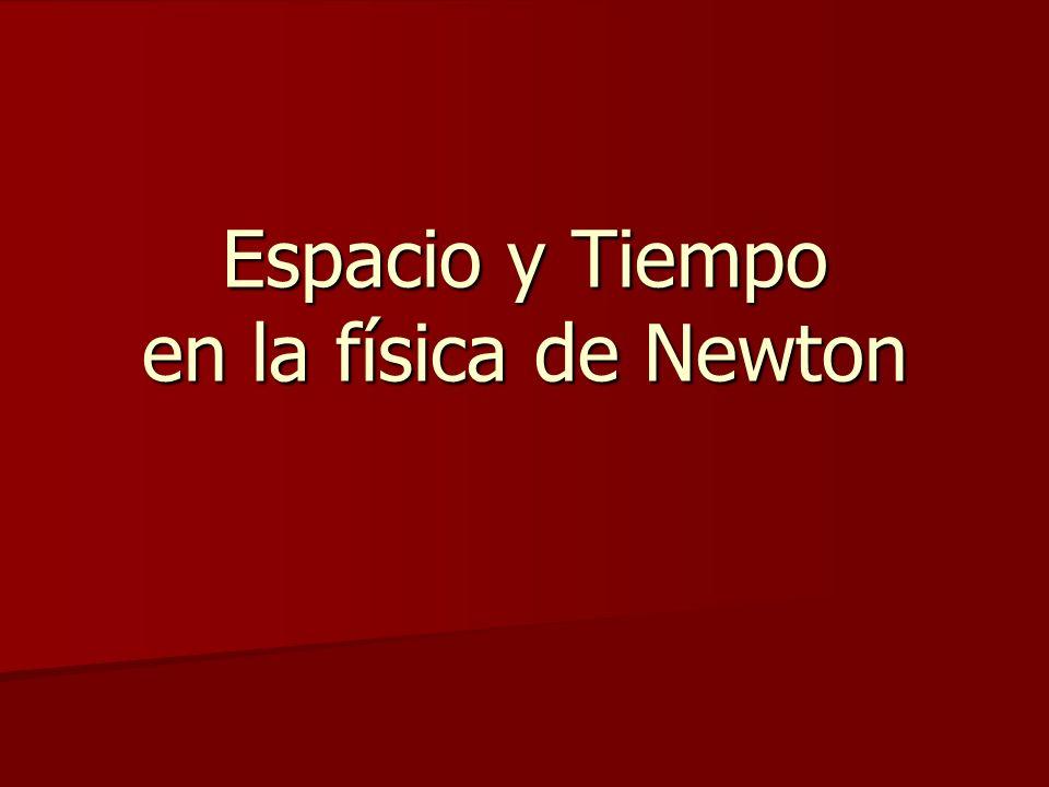 Espacio y Tiempo en la física de Newton