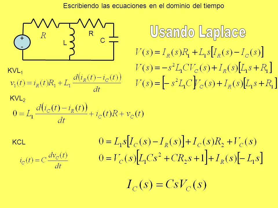 KVL 1 KVL 2 KCL Escribiendo las ecuaciones en el dominio del tiempo +-+- R L C