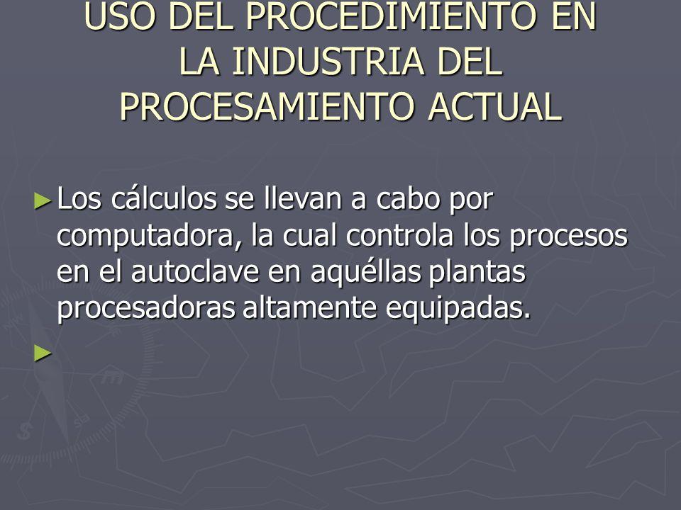USO DEL PROCEDIMIENTO EN LA INDUSTRIA DEL PROCESAMIENTO ACTUAL Los cálculos se llevan a cabo por computadora, la cual controla los procesos en el auto