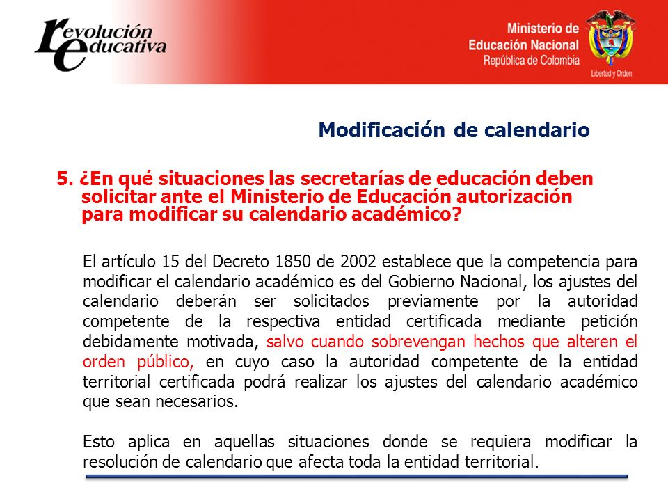 5. ¿En qué situaciones las secretarías de educación deben solicitar ante el Ministerio de Educación autorización para modificar su calendario académic