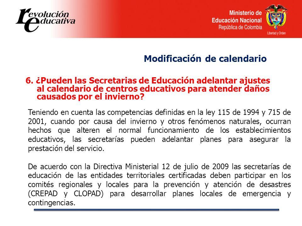 6. ¿Pueden las Secretarias de Educación adelantar ajustes al calendario de centros educativos para atender daños causados por el invierno? Teniendo en