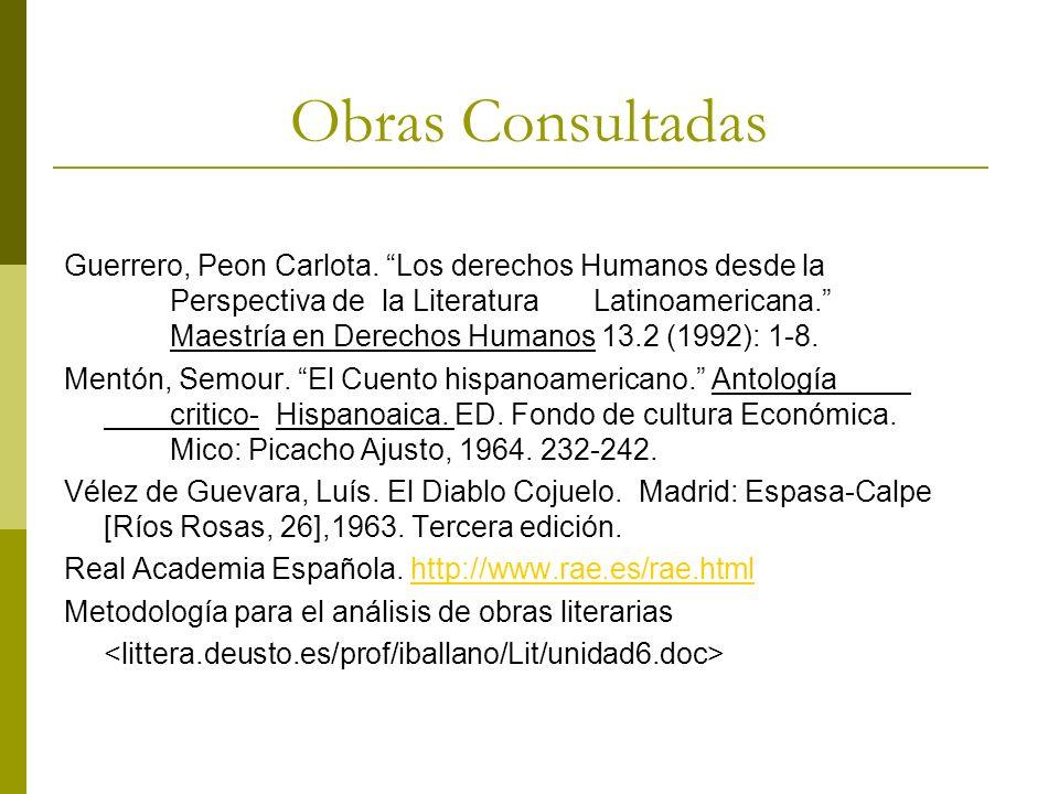 Guerrero, Peon Carlota. Los derechos Humanos desde la Perspectiva de la Literatura Latinoamericana. Maestría en Derechos Humanos 13.2 (1992): 1-8. Men