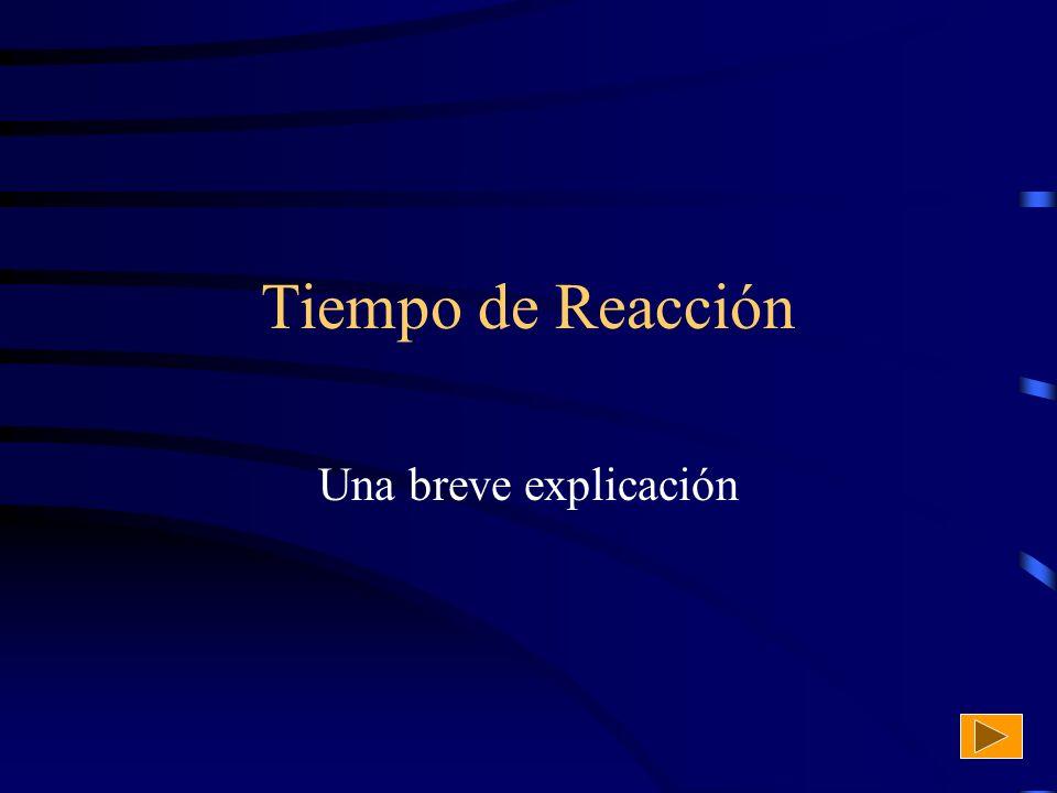 Tiempo de Reacción Una breve explicación