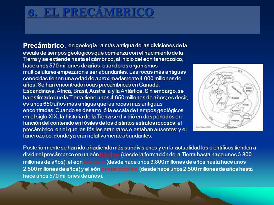 Precámbrico, en geología, la más antigua de las divisiones de la escala de tiempos geológicos que comienza con el nacimiento de la Tierra y se extiend