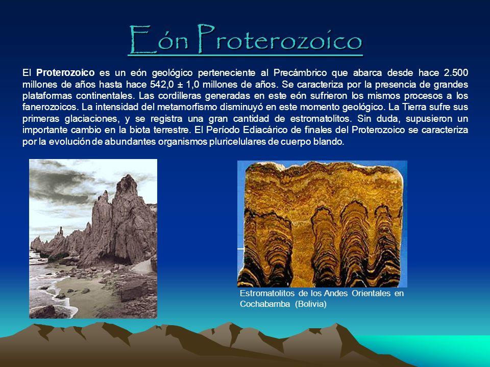 Eón Proterozoico El Proterozoico es un eón geológico perteneciente al Precámbrico que abarca desde hace 2.500 millones de años hasta hace 542,0 ± 1,0
