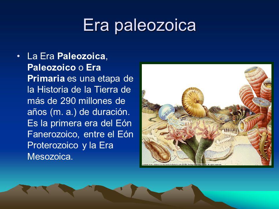 Era paleozoica La Era Paleozoica, Paleozoico o Era Primaria es una etapa de la Historia de la Tierra de más de 290 millones de años (m. a.) de duració
