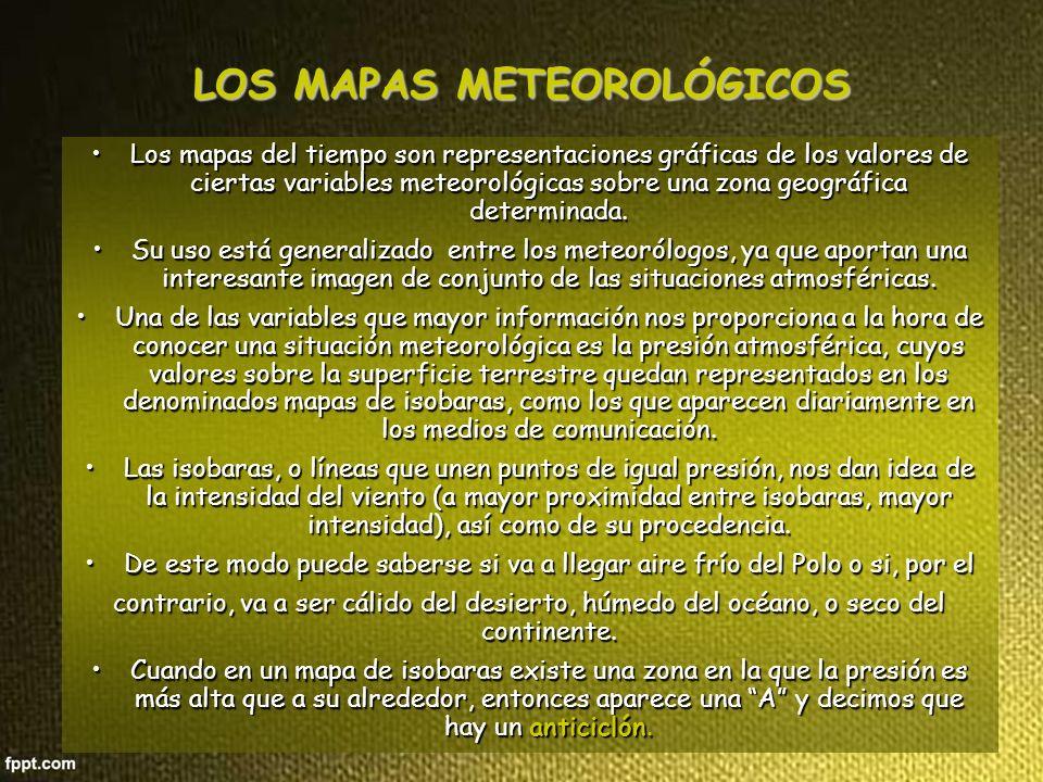 LOS MAPAS METEOROLÓGICOS Los mapas del tiempo son representaciones gráficas de los valores de ciertas variables meteorológicas sobre una zona geográfica determinada.Los mapas del tiempo son representaciones gráficas de los valores de ciertas variables meteorológicas sobre una zona geográfica determinada.