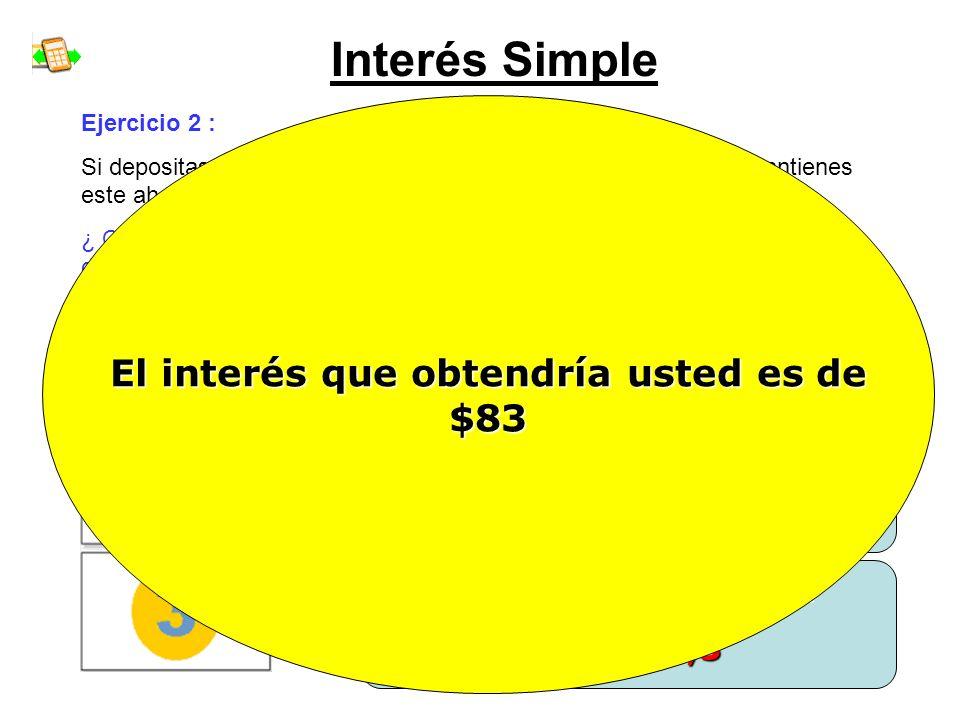 Interés Simple Ejercicio 2 : Si depositas en una cuenta de ahorro $100.000 al 6% anual y mantienes este ahorro durantes 5 días... ¿ Cuánto interés rec