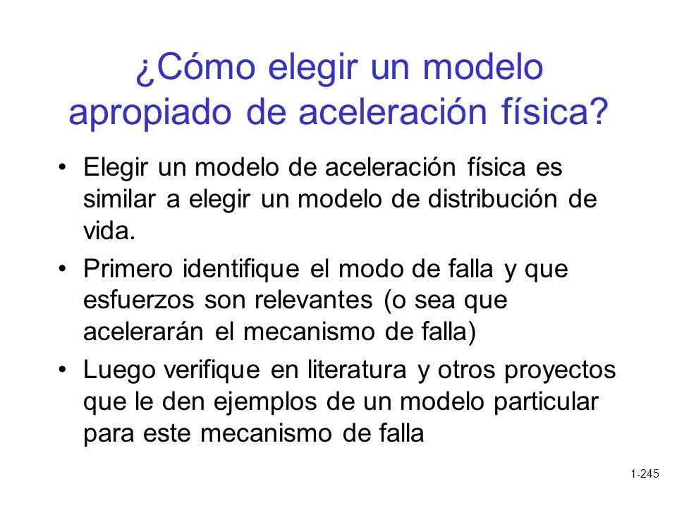 1-245 ¿Cómo elegir un modelo apropiado de aceleración física? Elegir un modelo de aceleración física es similar a elegir un modelo de distribución de