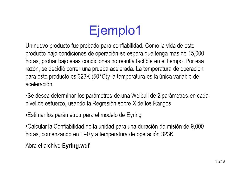 1-248 Ejemplo1 Un nuevo producto fue probado para confiabilidad. Como la vida de este producto bajo condiciones de operación se espera que tenga más d