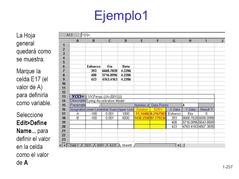 1-257 Ejemplo1 La Hoja general quedará como se muestra. Marque la celda E17 (el valor de A) para definirla como variable. Seleccione Edit>Define Name.