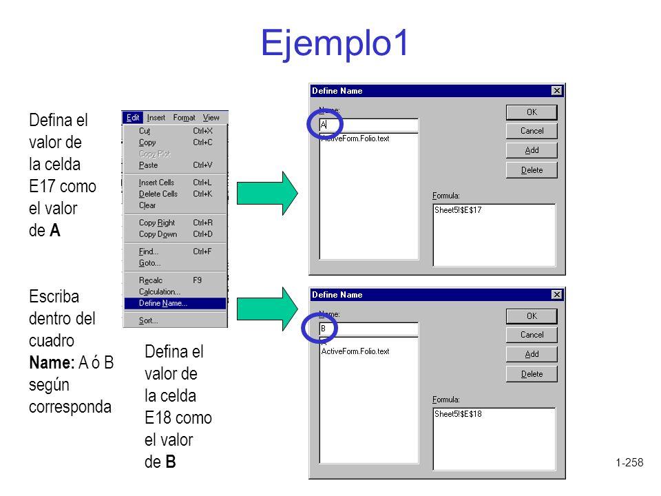 1-258 Ejemplo1 Defina el valor de la celda E17 como el valor de A Defina el valor de la celda E18 como el valor de B Escriba dentro del cuadro Name: A