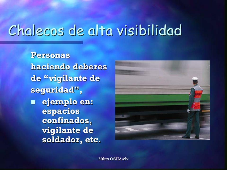 30hrs.OSHA/clv Chalecos de alta visibilidad Personas haciendo deberes de vigilante de seguridad, ejemplo en: espacios confinados, vigilante de soldado