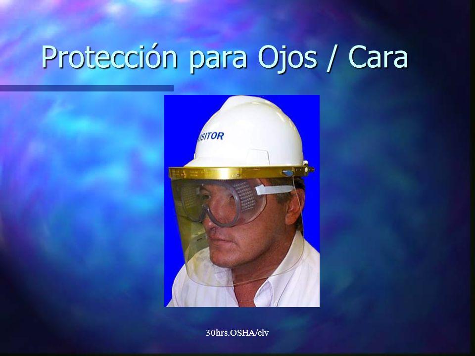 30hrs.OSHA/clv Protección para Ojos / Cara
