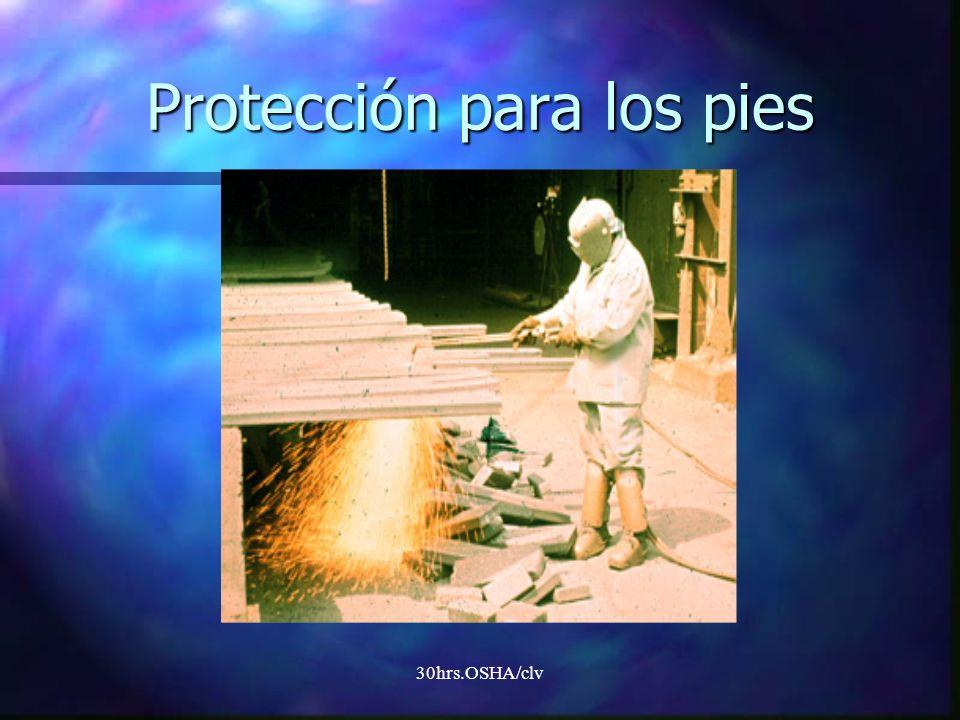 30hrs.OSHA/clv Protección para los pies