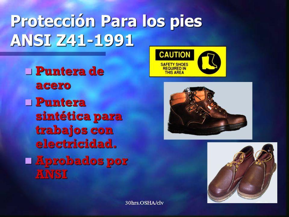 30hrs.OSHA/clv Protección Para los pies ANSI Z41-1991 Puntera de acero Puntera de acero Puntera sintética para trabajos con electricidad. Puntera sint