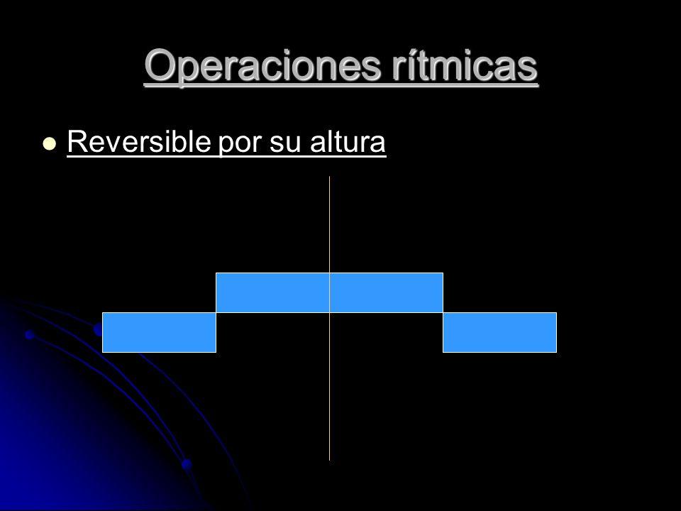 Reversible por su altura Operaciones rítmicas
