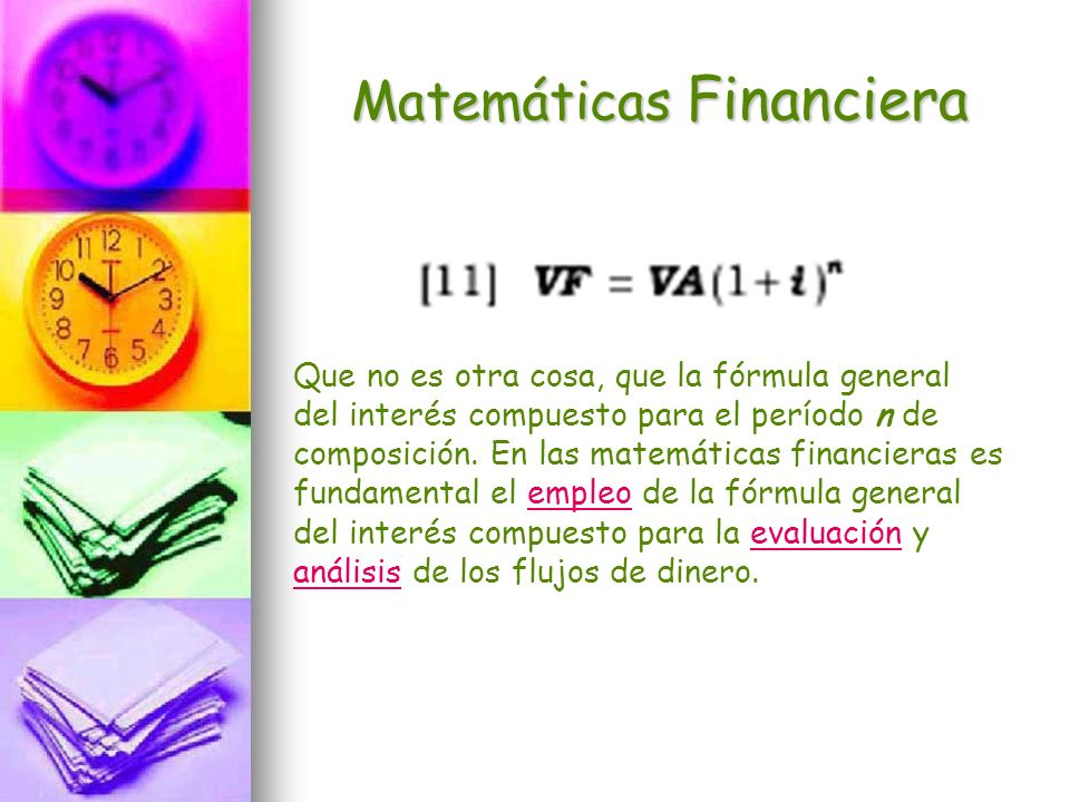 Matemáticas Financiera Las ecuaciones derivadas de la fórmula [11] (para inversión y recuperación en un sólo pago) son: El tipo de interés (i) y el plazo (n) deben referirse a la misma unidad de tiempo (si el tipo de interés es anual, el plazo debe ser anual, si el tipo de interés es mensual, el plazo irá en meses, etc.).