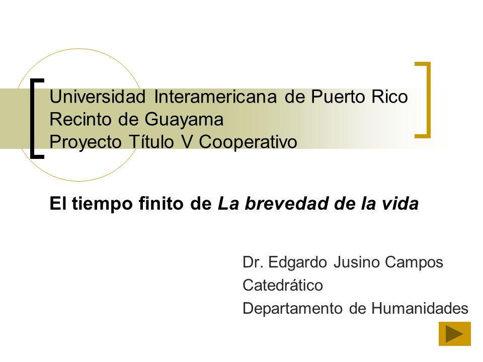 Universidad Interamericana de Puerto Rico Recinto de Guayama Proyecto Título V Cooperativo Dr. Edgardo Jusino Campos Catedrático Departamento de Human