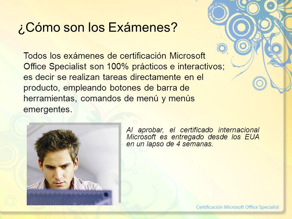 ¿Cómo son los Exámenes? Todos los exámenes de certificación Microsoft Office Specialist son 100% prácticos e interactivos; es decir se realizan tareas
