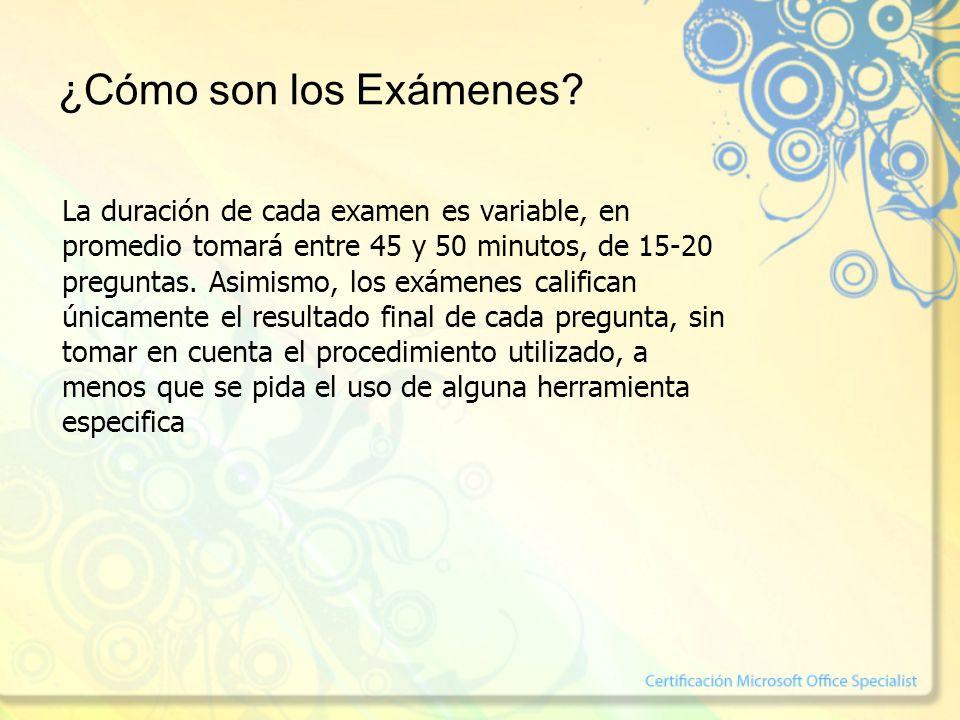 ¿Cómo son los Exámenes? La duración de cada examen es variable, en promedio tomará entre 45 y 50 minutos, de 15-20 preguntas. Asimismo, los exámenes c