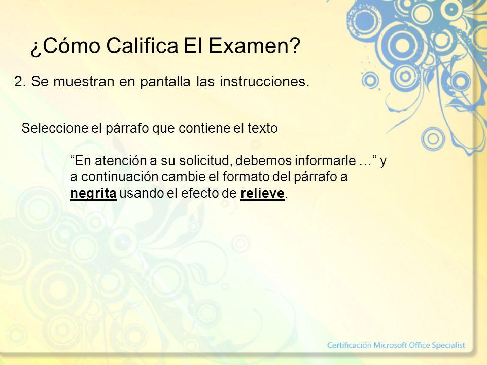 ¿Cómo Califica El Examen? 2. Se muestran en pantalla las instrucciones. Seleccione el párrafo que contiene el texto En atención a su solicitud, debemo