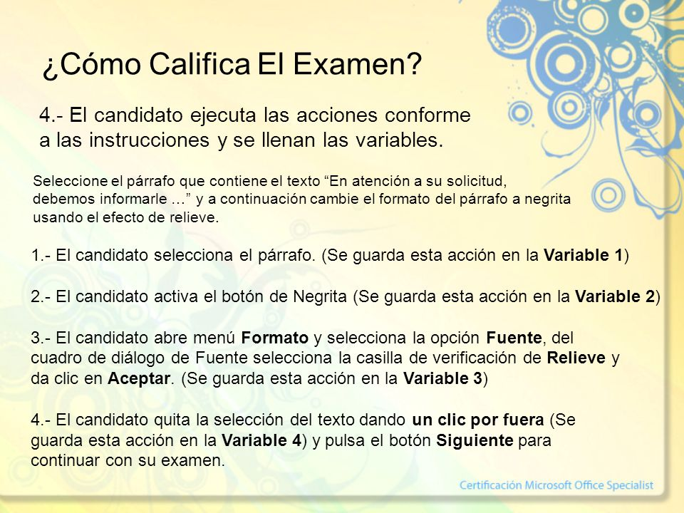 ¿Cómo Califica El Examen? 4.- El candidato ejecuta las acciones conforme a las instrucciones y se llenan las variables. Seleccione el párrafo que cont
