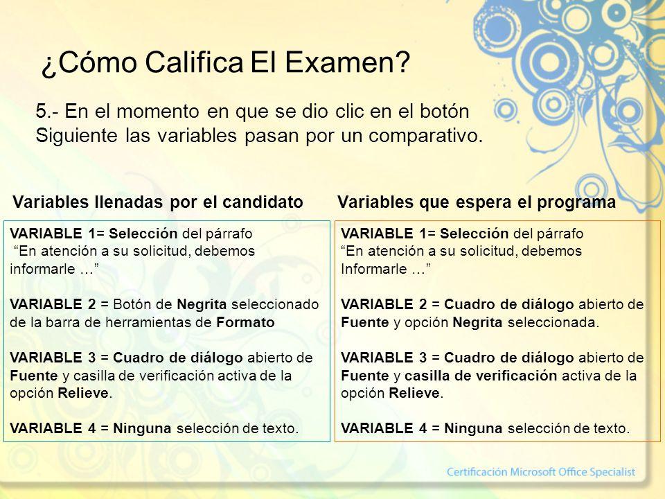 ¿Cómo Califica El Examen? 5.- En el momento en que se dio clic en el botón Siguiente las variables pasan por un comparativo. VARIABLE 1= Selección del