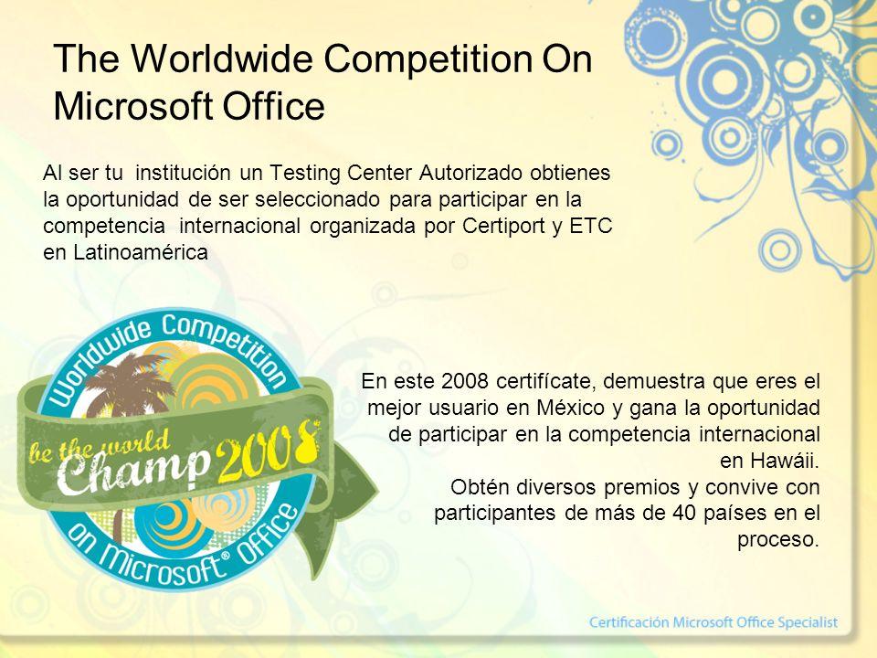 Al ser tu institución un Testing Center Autorizado obtienes la oportunidad de ser seleccionado para participar en la competencia internacional organiz
