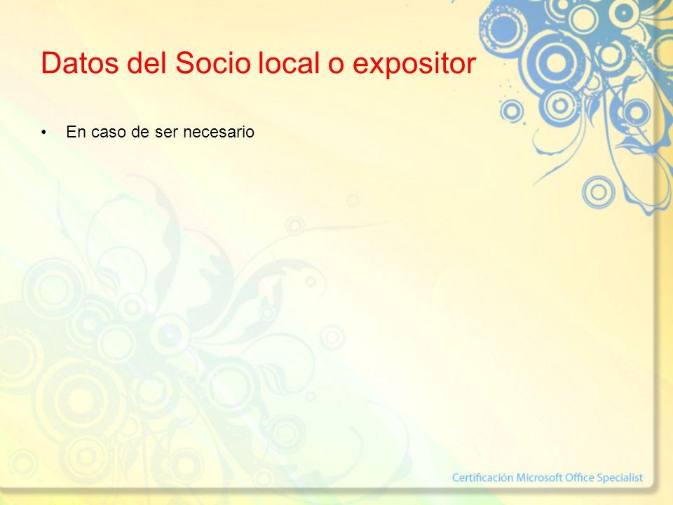 Datos del Socio local o expositor En caso de ser necesario