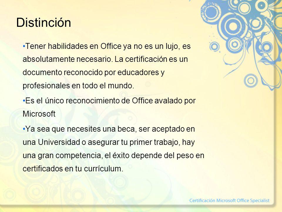 Distinción Tener habilidades en Office ya no es un lujo, es absolutamente necesario. La certificación es un documento reconocido por educadores y prof