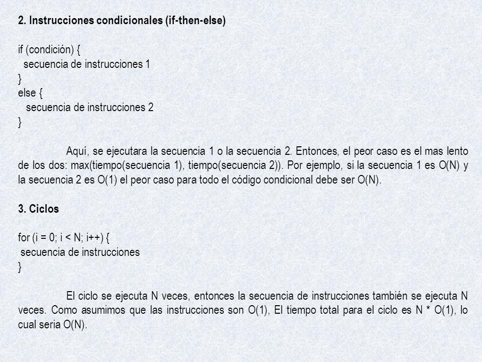 2. Instrucciones condicionales (if-then-else) if (condición) { secuencia de instrucciones 1 } else { secuencia de instrucciones 2 } Aquí, se ejecutara