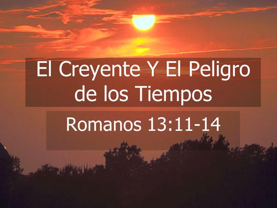 (787) 890-0118 www.iglesiabiblicabautista.org Iglesia Bíblica Bautista de Aguadilla El Creyente Y El Peligro de los Tiempos Romanos 13:11-14