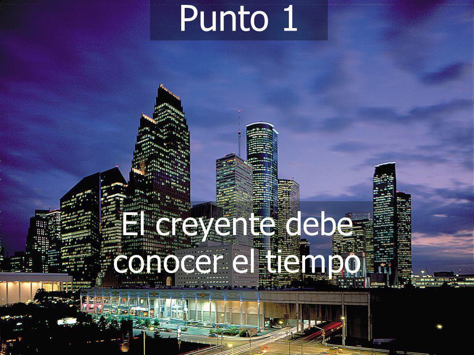 (787) 890-0118 www.iglesiabiblicabautista.org Iglesia Bíblica Bautista de Aguadilla Punto 1 El creyente debe conocer el tiempo