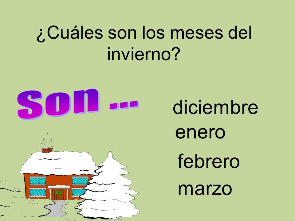 ¿Cuáles son los meses del invierno? enero diciembre febrero marzo