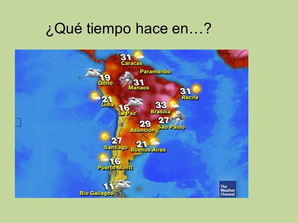 ¿Qué tiempo hace en…?