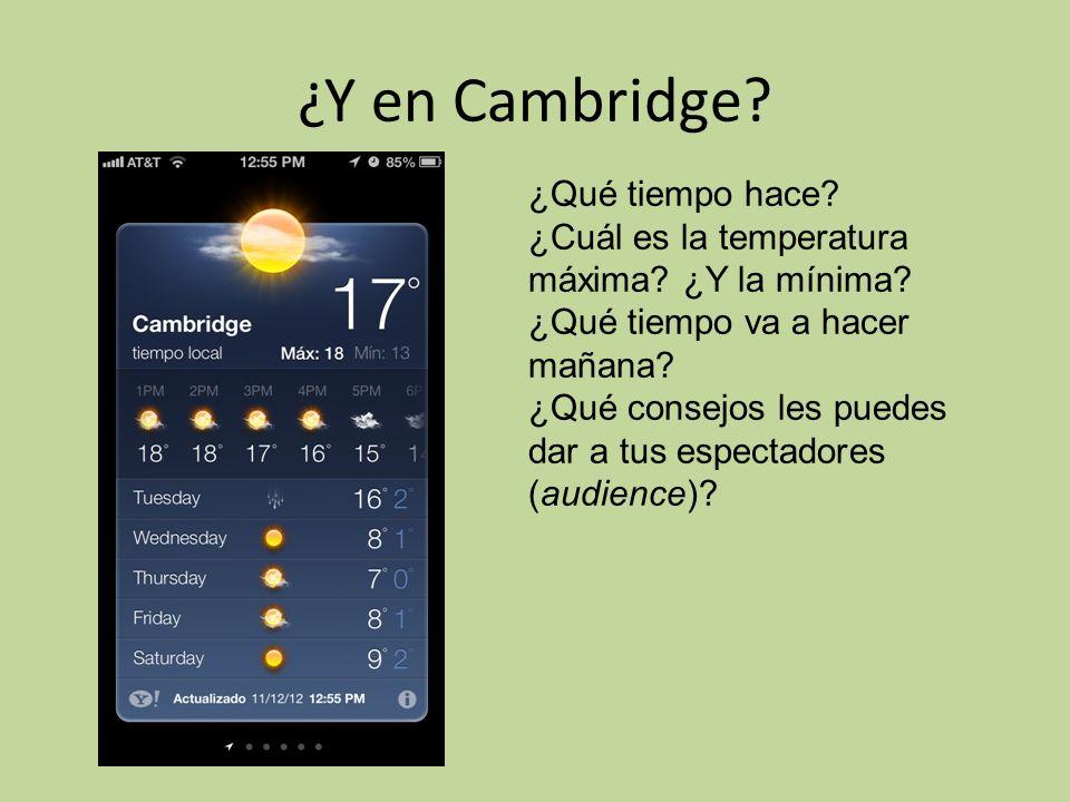 ¿Y en Cambridge.¿Qué tiempo hace. ¿Cuál es la temperatura máxima.