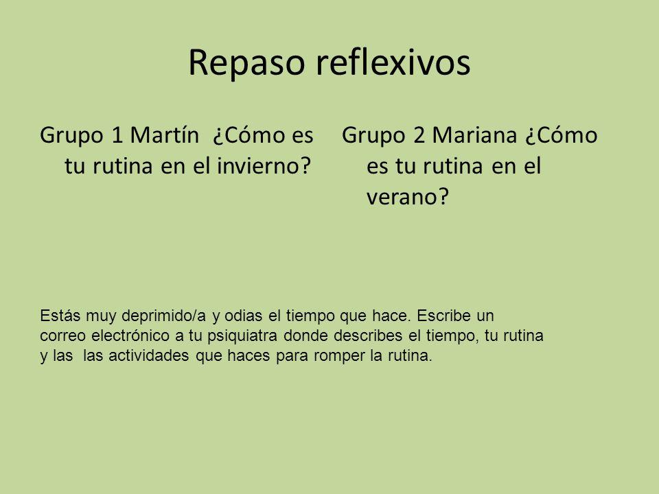 Repaso reflexivos Grupo 1 Martín ¿Cómo es tu rutina en el invierno.