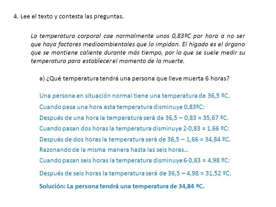 4. Lee el texto y contesta las preguntas. La temperatura corporal cae normalmente unos 0,83ºC por hora a no ser que haya factores medioambientales que