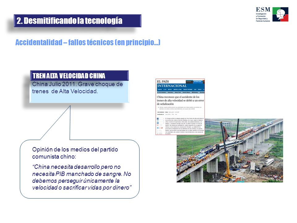 2. Desmitificando la tecnología Accidentalidad – fallos técnicos (en principio…) China Julio 2011. Grave choque de trenes de Alta Velocidad. TREN ALTA