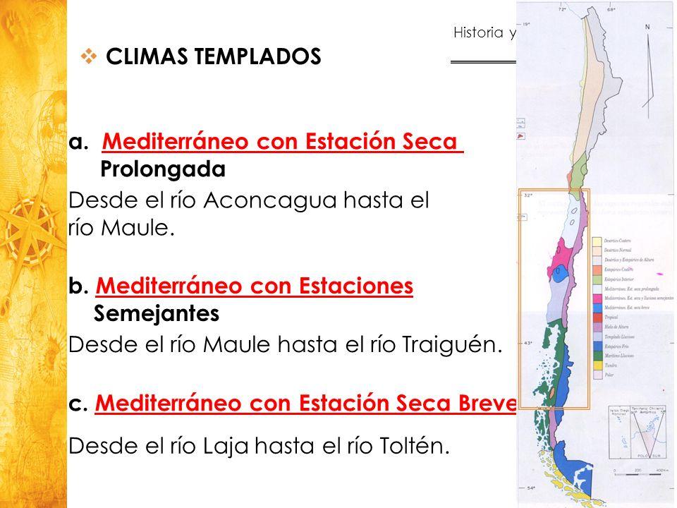 Historia y Ciencias Sociales Geografía 28 a.Mediterráneo con Estación SecaMediterráneo con Estación Seca Prolongada Desde el río Aconcagua hasta el rí