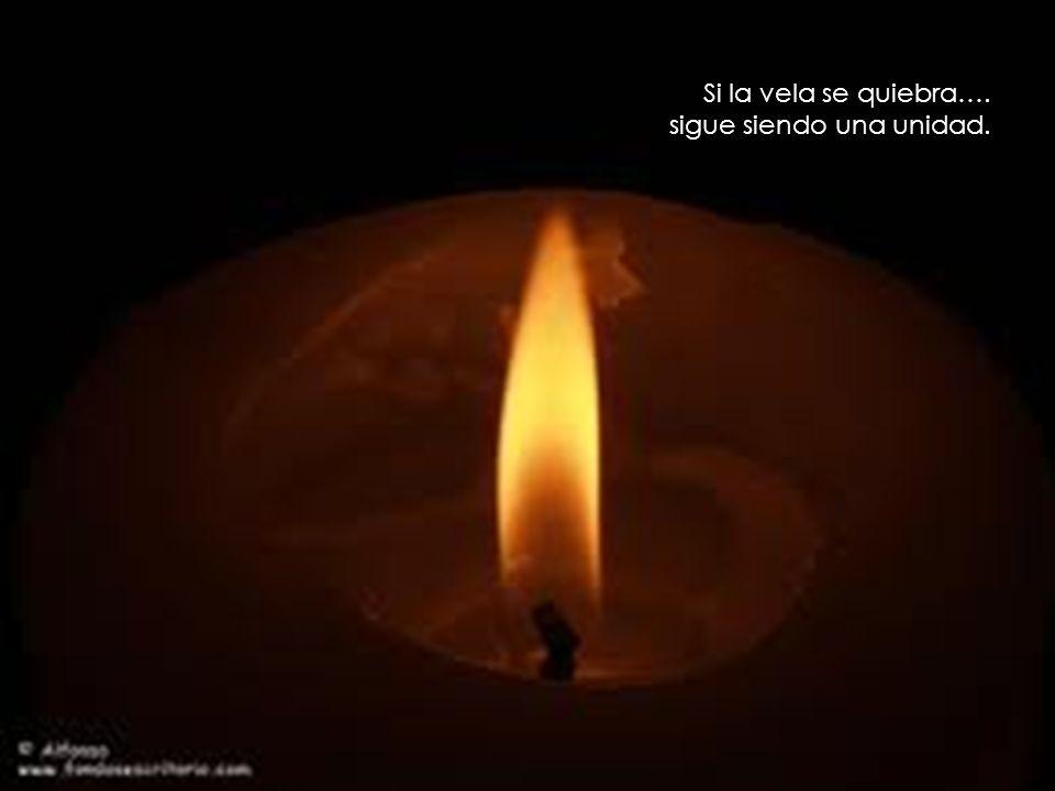 Si la vela se quiebra…. sigue siendo una unidad.