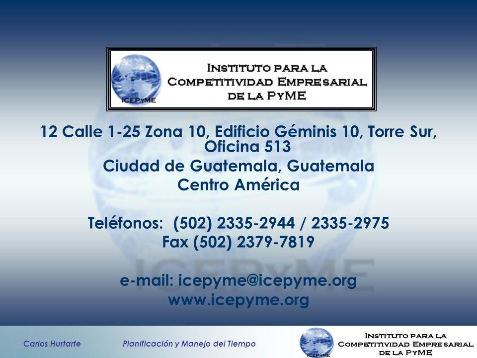 Carlos Hurtarte Planificación y Manejo del Tiempo 12 Calle 1-25 Zona 10, Edificio Géminis 10, Torre Sur, Oficina 513 Ciudad de Guatemala, Guatemala Ce